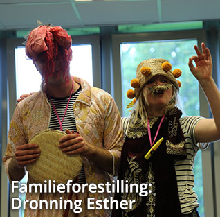 Familieforestilling: Dronning Esther